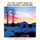 Raymond Lefevre / Les Plus Grands Succes De Raymond Lefevre