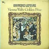 Raymond Lefevre / Vienna Waltz Golden Prize