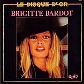 Brigitte Bardot / Le Disque D'or