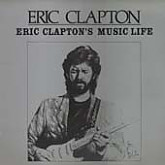 Eric Clapton  / Eric Clapton's Music Life